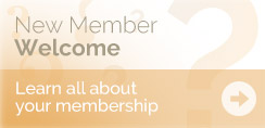 New Member Welcome - Learn all about your membership